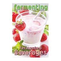 Fermenting Vol. 2: Fermented Beverages, Rashelle Johnson