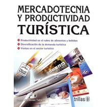 Mercadotecnia Y Productividad Turistica - Fabio Cardenas Tab