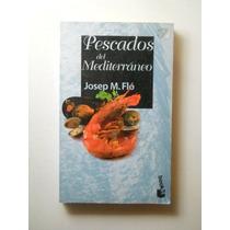 Pescados Del Mediterraneo Josep M. Flo Envio Gratis