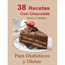 38 Recetas Con Chocolate Para Diabéticos Pdf