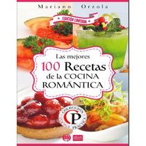 Las Mejores 100 Recetas De La Cocina Romántica Pdf