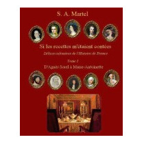 Si Les Recettes Metaient Contees: Delices, S A Martel