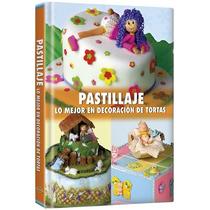 Pastillaje Lo Mejor En Decoración De Tortas 1 Vol - Fn4