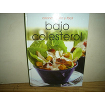 Cocina Rápida Y Fácil - Bajo Colesterol