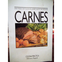 200 Recetas Clasicas Y Nuevas. Carnes