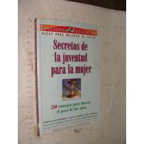 Libro Secretos De La Juventud Para La Mujer , 184 Paginas ,
