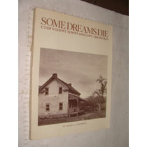 Libro Some Dreams Die , Uthas Ghost Towns And Lost Treasures