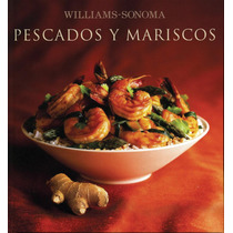 Williams Sonoma: Pescados Y Mariscos