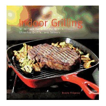 Indoor Grilling: 50 Recipes For Electric, Dwayne Ridgaway