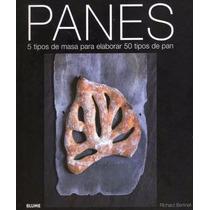 Panes: 5 Tipos De Masa Para Elaborar 50 Tipos De Pan Libro