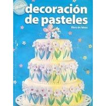 Decoracion De Pasteles - Libro De Ideas