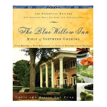 Blue Willow Inn Bible Of Southern Cooking, Louis Van Dyke
