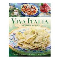 Viva Italia: 180 Classic Recipes, Tomas Tengby