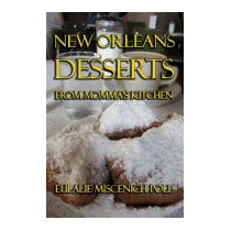 New Orleans Desserts From Mommas, Eulalie Miscenich Poll