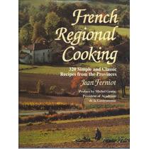 French Regional Cooking / Jean Ferniot 1991