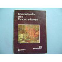 Libro De Cocina, Comida Familiar En El Estado De Nayarit