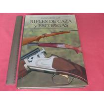 ¿a. E. Hartink, Enciclopedia De Rifles De Caza Y Escopetas