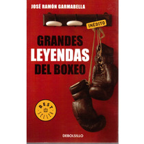 Grandes Leyendas Del Boxeo De Jose Ramon Garmabella Mmy
