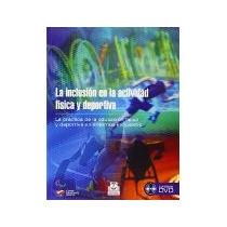Libro La Inclusion En La Actividad Fisica Y Deportiva *cj