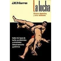 La Lucha - Tecnica Deportiva Y Arte Defensivo