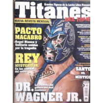 Titanes Del Ring, No.1, Dr. Wagner, 2008, Ed. Mina,64 P.