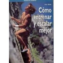 El Gran Libro Como Entrenar Y Escalar Mejor