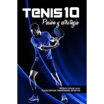 Tenis 10: Pasión Y Estratégia - Ebook - Libro Digital