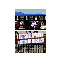 Statistical Approach To Betting The Horse Races, James Ross