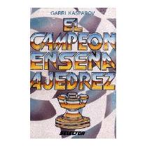 Campeon Ensena Ajedrez = The Chess Champion, Gary Kasparov