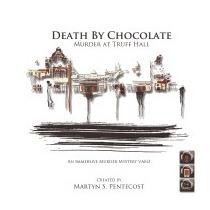 Death By Chocolate - Murder At Truff, Martyn S Pentecost