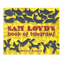 Sam Loyds Book Of Tangrams, Sam Loyd