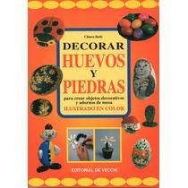 Decorar Huevos Y Piedras - Chiara Ratti- Editorial De Vecchi