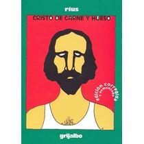 Cristo De Carne Y Hueso - Eduardo Del (rius) Rio Garcia