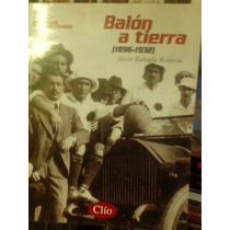 Foot Ball Historia Mexicano,balon A Tierra