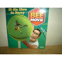 Cuento Bee Movie - El Día Libre De Barry