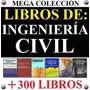 Colección 300 Libros Técnicos De Ingeniería Civil