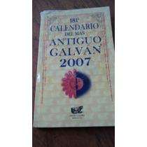 181° Calendario Del Más Antiguo Galván 2007- Mariano Galván