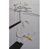Libro Blanco Tropico - Curiel Rivera Adrian