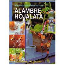 Manualidades Practicas Con Alambre Y Hojalata | Atl