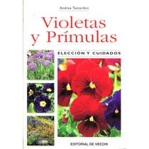 Violetas Y Primulas - Andrea Tantardini / De Vecchi