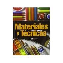 Libro Guia Completa Materiales Y Tecnicas *cj
