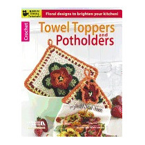 Crochet Towel Toppers And Potholders, Leisure Arts
