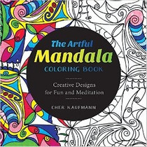 The Artful Mandala Coloring Book: Creative Designs For