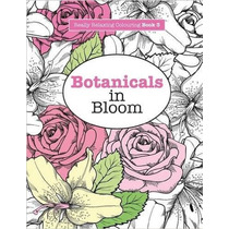 Really Relaxing Colouring Book 3: Botanicals In Bloom