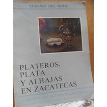 Plateros, Plata Y Alhajas En Zacatecas (1568-1782)