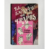 Virginia Lemaitre El Encanto De Los Trapos Libro Mexicano