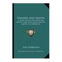 Sinners And Saints: A Tour Across The States, Phil Robinson