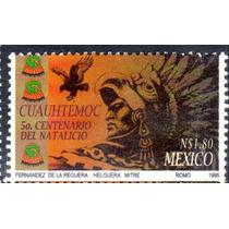 Timbre Postal Cuauhtemoc 5o. Centenario Del Natalmexico 1995