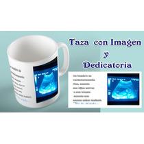 Taza Con Foto Y Dedicatoria, Para Bodas, Vx Años, Bautizos.