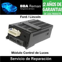 Ford Lincoln Modulo Control Luces Lcm Focos Reparación